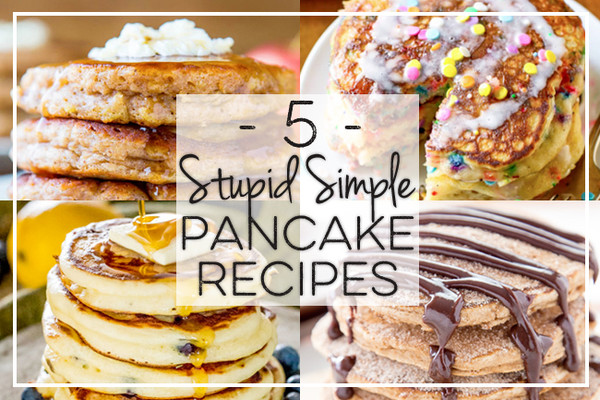 Stupid Simple Pancake Recipes