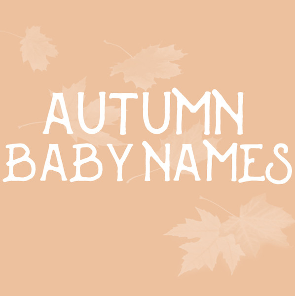 Perfect Names for Babies Born in the Fall