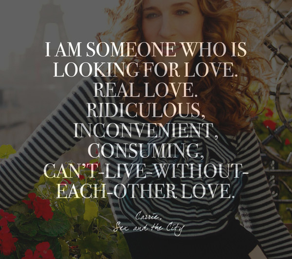 Words by Carrie Bradshaw, 'Sex and the City'