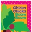 Chicka Chicka Boom Boom by Bill Martin, Jr. and John Archambault