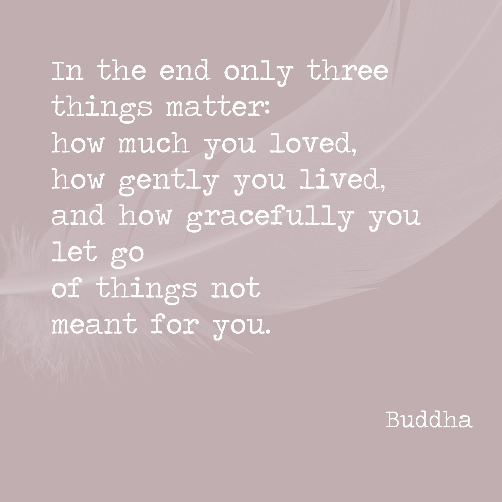 In The End Only Three Things Matter: How Much You Loved