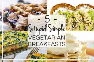 5 Stupid Simple Vegetarian Breakfasts