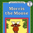Morris the Moose by Bernard Wiseman