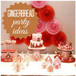 Gingerbread Themed Party