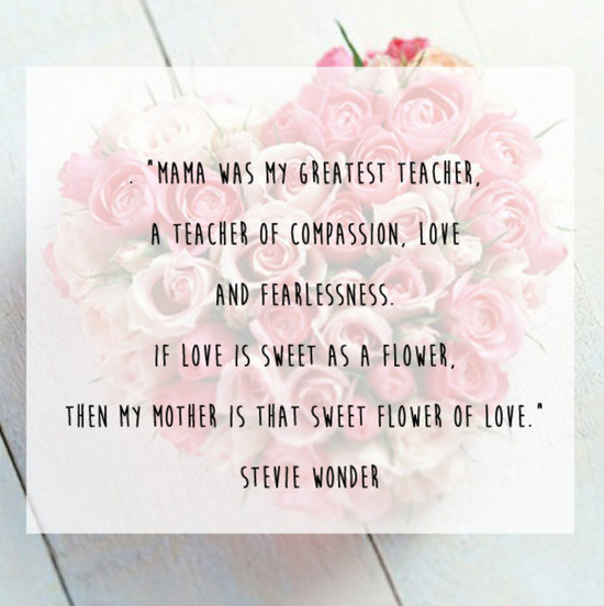 Stevie Wonder Quote 50 Of The Truest Ever Quotes About Moms Livingly