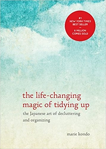 'The Life Changing Magic Of Tidying Up: The Japanese Art of Decluttering and Organizing' By Marie Kondo
