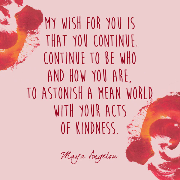 continue maya angelou s most inspiring words livingly